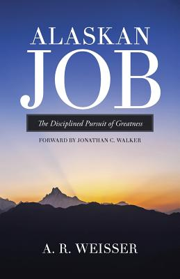 Image for Alaskan Job: The Disciplined Pursuit of Greatness