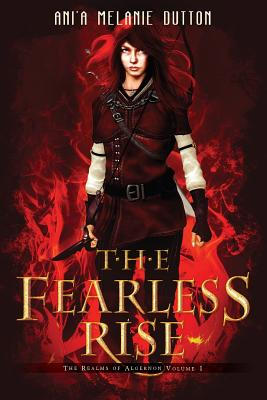 The Fearless Rise (The Realms of Algernon) (Volume 1), Dutton, Ani'a Melanie