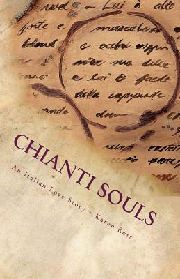Chianti Souls: An Italian Love Story, Ross, Karen