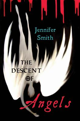 The Descent of Angels, Smith, Jennifer