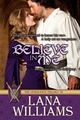 Believe In Me (The Vengeance Trilogy) (Volume 3), Williams, Lana