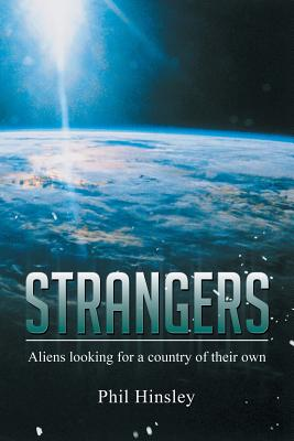 Strangers: Aliens Looking for a Country of their Own, Hinsley, Phil