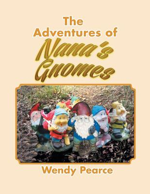 The Adventures of Nana's Gnomes, Pearce, Wendy