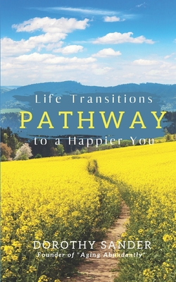 Image for Pathway To A Happier You: Life Transitions