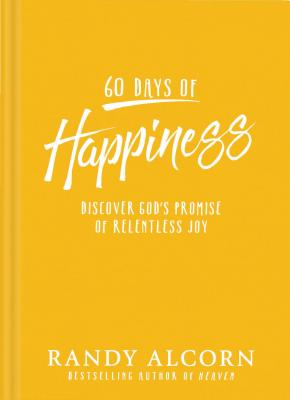 Image for 60 Days of Happiness: Discover God's Promise of Relentless Joy