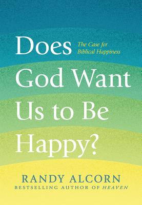 Image for Does God Want Us to Be Happy?: The Case for Biblical Happiness