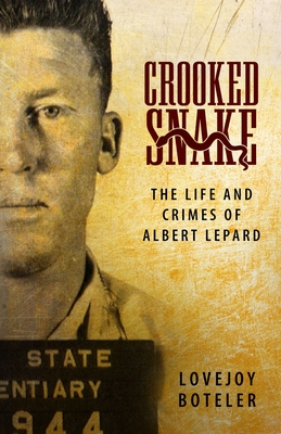 Image for Crooked Snake: The Life and Crimes of Albert Lepard