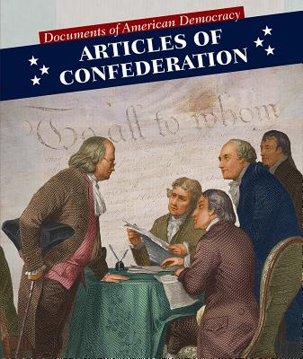 Image for Articles of Confederation (Documents of American Democracy)