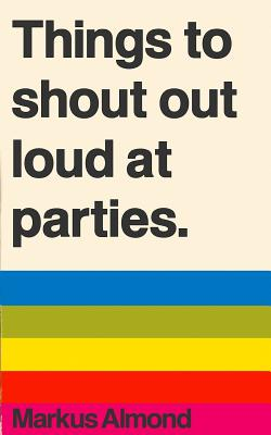 Image for Things To Shout Out Loud At Parties