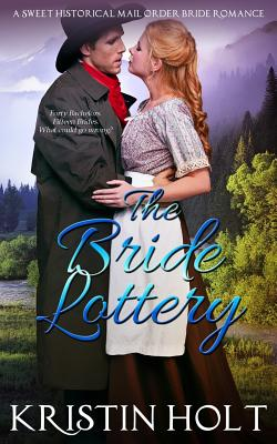 Image for The Bride Lottery: A Sweet Historical Mail Order Bride Romance