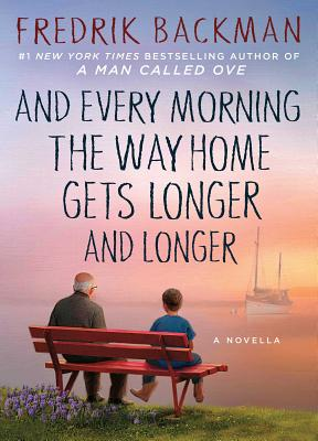 Image for And Every Morning the Way Home Gets Longer and Longer: A Novella