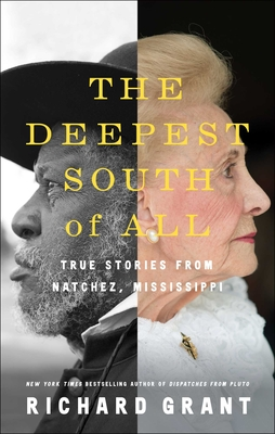 Image for DEEPEST SOUTH OF ALL: TRUE STORIES FROM NATCHEZ, MISSISSIPPI