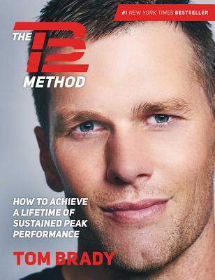 Image for The TB12 Method: How to Achieve a Lifetime of Sustained Peak Performance