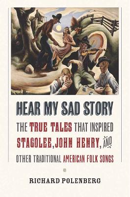 "Image for ""Hear My Sad Story : The True Tales That Inspired Stagolee, John Henry, and Other Traditional American Folk Songs"""