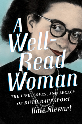 Image for A Well-Read Woman: The Life, Loves, and Legacy of Ruth Rappaport