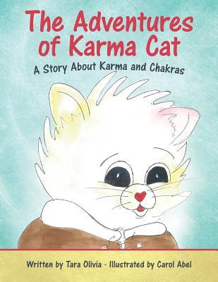 The Adventures of Karma Cat: A Story about Karma and Chakras, Olivia, Tara