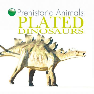 Image for Plated Dinosaurs (Prehistoric Animals)