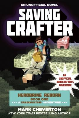 Image for Saving Crafter: Herobrine Reborn Book One: A Gameknight999 Adventure: An Unofficial Minecrafter?s Adventure (Unofficial Minecrafters Herobrine Reborn)