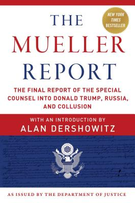 Image for The Mueller Report: The Final Report of the Special Counsel into Donald Trump, Russia, and Collusion