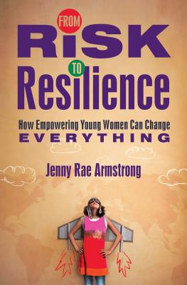 Image for From Risk to Resilience: How Empowering Young Women Can Change Everything