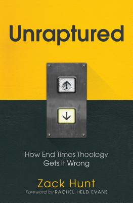 Image for Unraptured: How End Times Theology Gets It Wrong