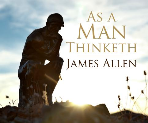 As a Man Thinketh, Allen, James