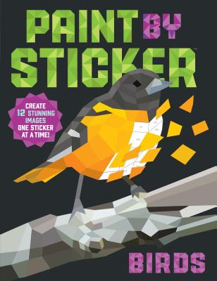 Image for PAINT BY STICKER: BIRDS: CREATE 12 STUNNING IMAGES ONE STICKER AT A TIME!