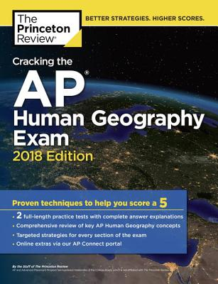 Cracking the AP Human Geography Exam, 2018 Edition (College Test Preparation), Princeton Review