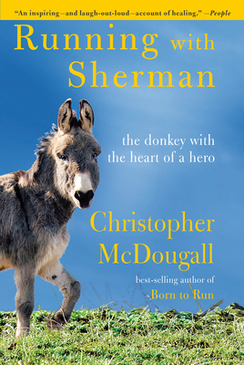 Image for Running with Sherman: The Donkey with the Heart of a Hero