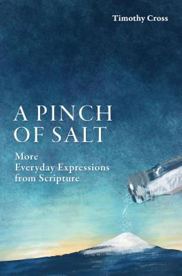 Image for A Pinch of Salt: More Everyday Expressions from Scripture