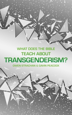 Image for What Does the Bible Teach about Transgenderism?: A Short Book on Personal Identity (Sexuality And Identity)