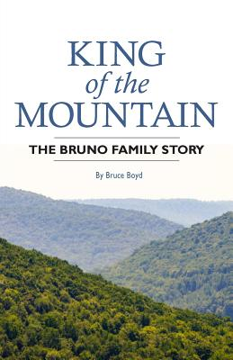 King of the Mountain: The Bruno Family Story, Boyd, Bruce
