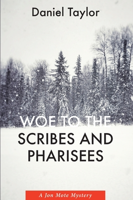 Image for Woe to the Scribes and Pharisees: A Jon Mote Mystery
