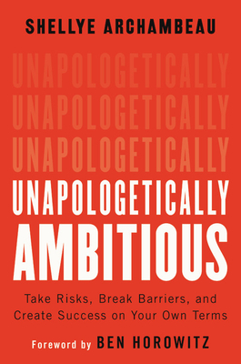 Image for Unapologetically Ambitious: Take Risks, Break Barriers, and Create Success on Your Own Terms