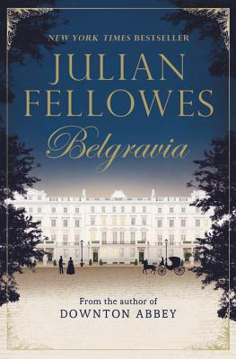 Julian Fellowes's Belgravia, Julian Fellowes