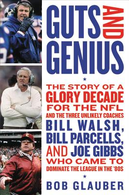 Image for Guts and Genius: The Story of Three Unlikely Coaches Who Came to Dominate the NFL in the '80s