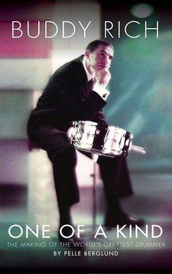 Image for Buddy Rich: One of a Kind - The Making of the World's Greatest Drummer