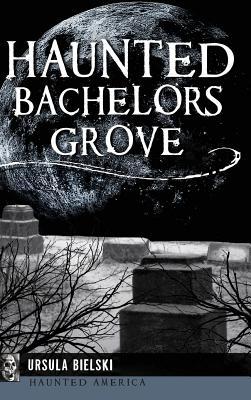 Haunted Bachelors Grove, Bielski, Ursula