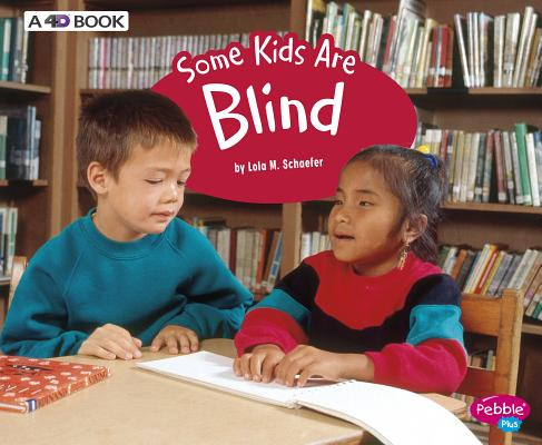 Image for Some Kids Are Blind: A 4D Book (Understanding Differences)