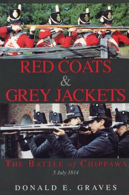 Image for Red Coats & Grey Jackets: The Battle of Chippawa 5 July 1814