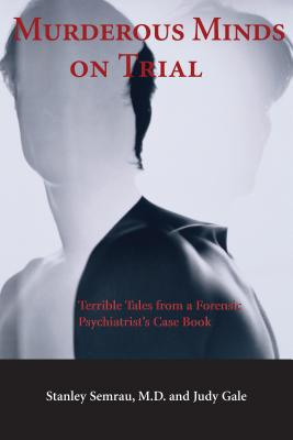 Image for Murderous Minds on Trial: Terrible Tales from a Forensic Psychiatrist's Case Book