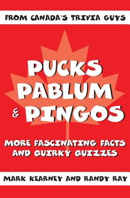Pucks, Pablum and Pingos: More Fascinating Facts and Quirky Quizzes, Kearney, Mark; Ray, Randy