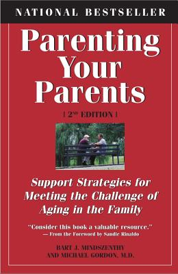 Image for Parenting Your Parents: Support Strategies for Meeting the Challenge of Aging in the Family: 2nd Edition, Revised & Expanded