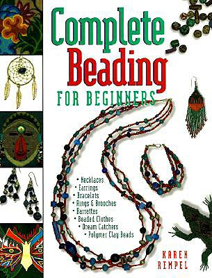 Complete Beading for Beginners, Rempel, Karen