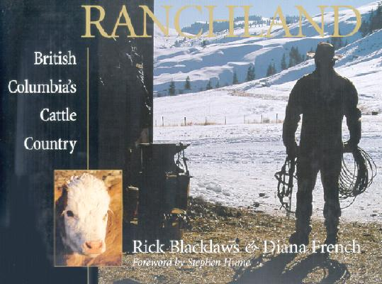 Ranchland: British Columbia's Cattle Country, French, Diana