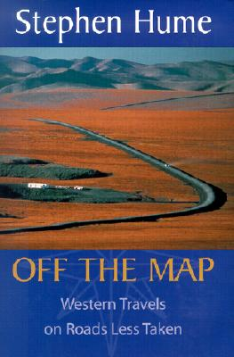 Image for Off the Map: Western Travels on Roads Less Taken
