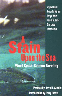 Image for A Stain Upon the Sea: West Coast Salmon Farming