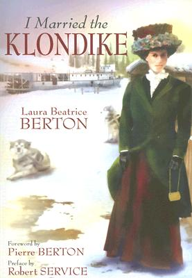 I Married the Klondike, BERTON, Laura Beatrice