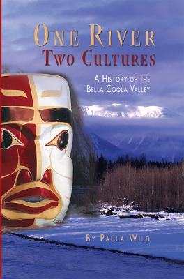 Image for One River, Two Cultures: A History of the Bella Coola Valley