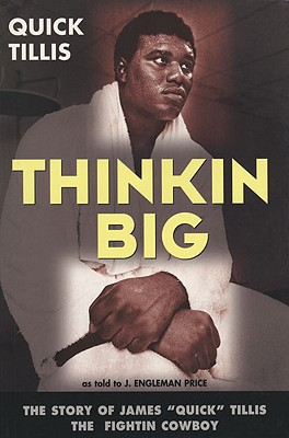 Image for Thinkin Big!: The Story of James Quick Tillis, the Fightin Cowboy